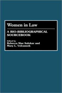 Women in Law: A Bio-Bibliographical Sourcebook