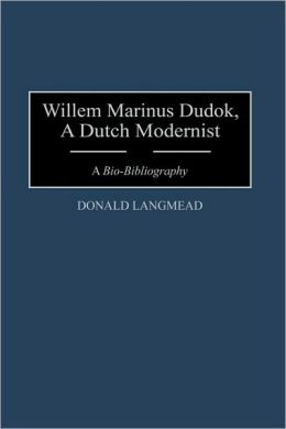 Willem Marinus Dudok, A Dutch Modernist