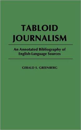 Tabloid Journalism: An Annotated Bibliography of English-Language Sources