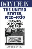Daily Life in the United States, 1920-1939 by David E. Kyvig