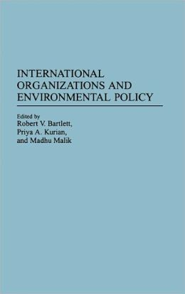 International Organizations And Environmental Policy