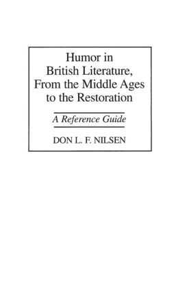 Humor in British Literature, From the Middle Ages to the Restoration: A Reference Guide
