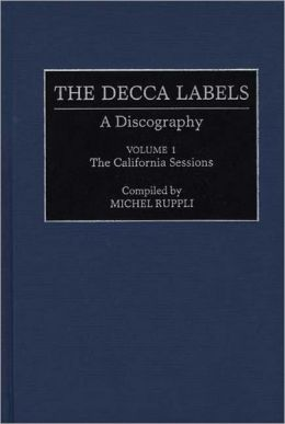The Decca Labels: A Discography, Volume 1, The California Sessions