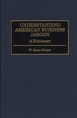 Understanding American Business Jargon: A Dictionary