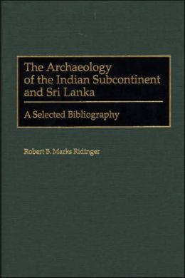 Archaeology Of The Indian Subcontinent And Sri Lanka