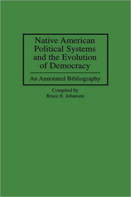 Native American Political Systems And The Evolution Of Democracy
