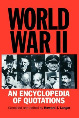 World War II: An Encyclopedia of Quotations