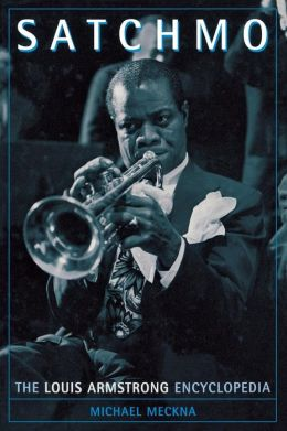 Satchmo: The Louis Armstrong Encyclopedia