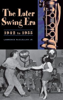 The Later Swing Era, 1942-1955