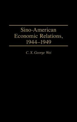 Sino-American Economic Relations, 1944-1949
