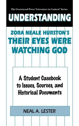 Understanding Zora Neale Hurston's Their Eyes Were Watching God