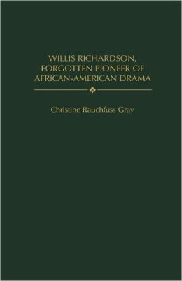 Willis Richardson, Forgotten Pioneer Of African-American Drama