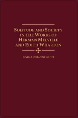 Solitude and Society in the Works of Herman Melville and Edith Wharton