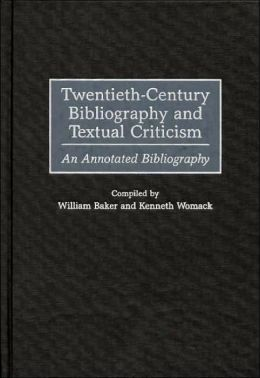 Twentieth-Century Bibliography and Textual Criticism: An Annotated Bibliography