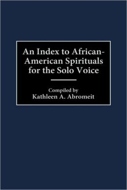 Index to African-American Spirituals for the Solo Voice