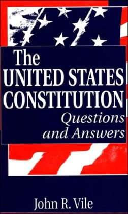 The United States Constitution: Questions and Answers