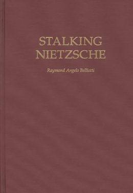 Stalking Nietzsche