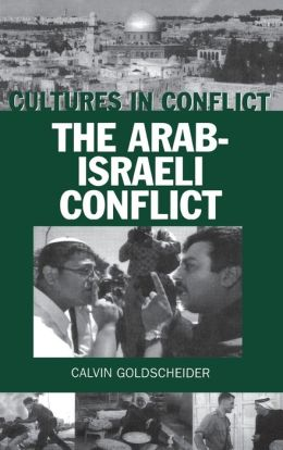 Cultures in Conflict--The Arab-Israeli Conflict