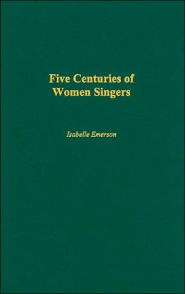 Five Centuries of Women Singers (Music Reference Collection Series #88)