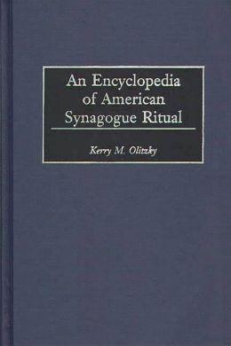 Encyclopedia Of American Synagogue Ritual