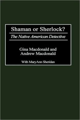 Shaman or Sherlock?: The Native American Detective