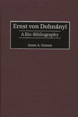 Ernst von Dohnanyi: A Bio-Bibliography