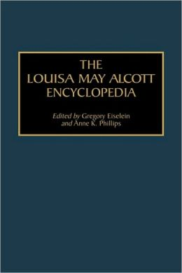 The Louisa May Alcott Encyclopedia