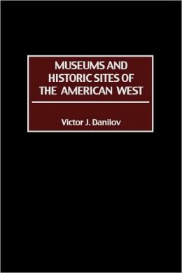 Museums and Historic Sites of the American West