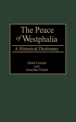 Peace of Westphalia: A Historical Dictionary
