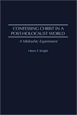 Confessing Christ In A Post-Holocaust World