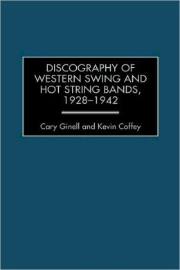 Discography Of Western Swing And Hot String Bands, 1928-1942