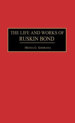 Life and Works of Ruskin Bond