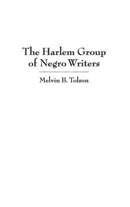 The Harlem Group of Negro Writers, By Melvin B. Tolson