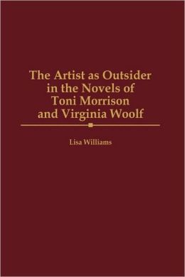 Artist As Outsider In The Novels Of Toni Morrison And Virginia Woolf