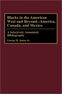 Blacks In The American West And Beyond--America, Canada, And Mexico
