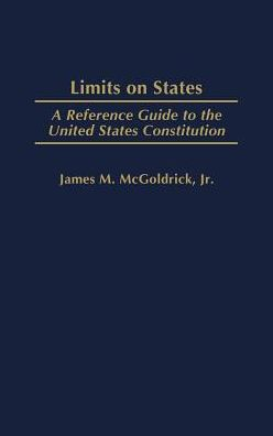 Limits on States: A Reference Guide to the United States Constitution