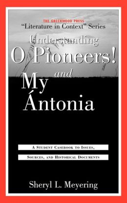 Understanding O Pioneers! And My Ntonia