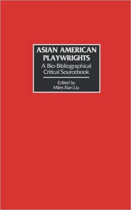 Asian American Playwrights: A Bio-Bibliographical Critical Sourcebook