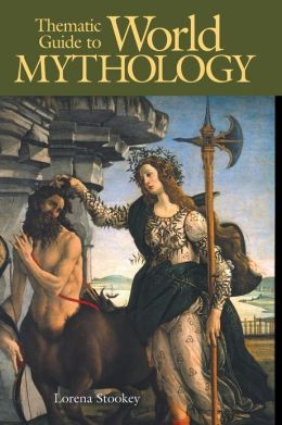 Thematic Guide to World Mythology