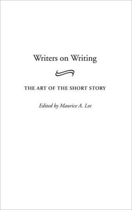 Writers on Writing: The Art of the Short Story (Contributions to the Study of World Literature Series)