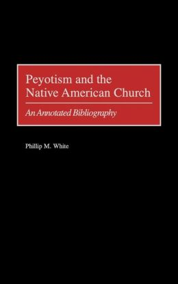 Peyotism And The Native American Church