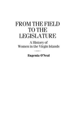 From the Field to the Legislature: A History of Women in the Virgin Islands
