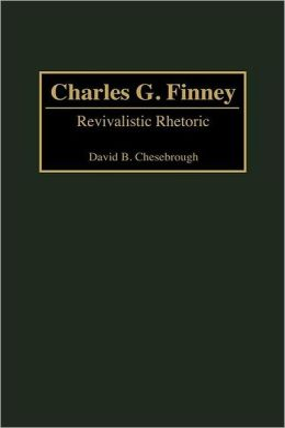 Charles G. Finney: Revivalistic Rhetoric