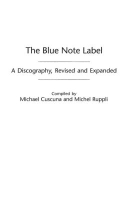 The Blue Note Label: A Discography, Revised and Expanded