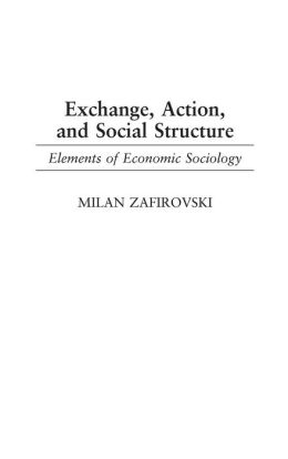 Exchange, Action, and Social Structure: Elements of Economic Sociology