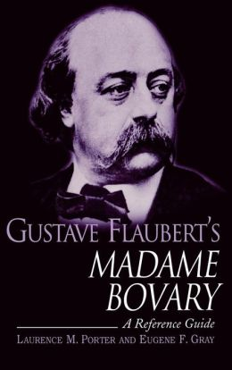 Gustave Flaubert's Madame Bovary: A Reference Guide