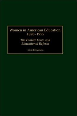 Women In American Education, 1820-1955