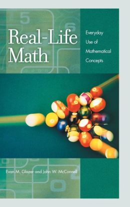 Real-Life Math: Everyday Use of Mathematical Concepts