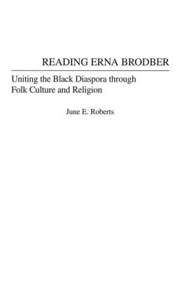 Reading Erna Brodber: Uniting the Black Diaspora through Folk Culture and Religion