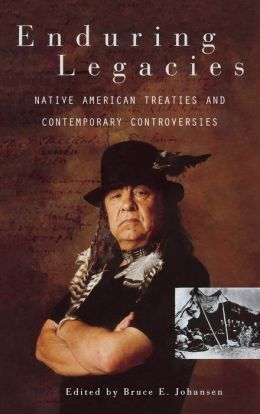 Enduring Legacies: Native American Treaties and Contemporary Controversies